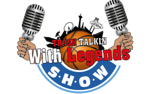Trash Talkin With Legends